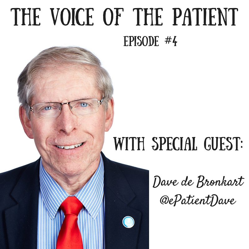 Episode #4 – with Special Guest: @ePatientDave